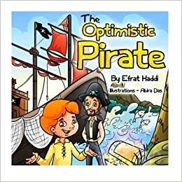 Book Children's books : The Optimistic Pirate ,( Illustrated Picture Book for ages 3-8. Teaches your kid the value of being optimistic and confident ... skills for kids collection) (Volume 12) by Efrat Haddi (2014-10-17)