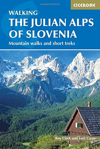 The Julian Alps of Slovenia: Mountain Walks and Short Treks