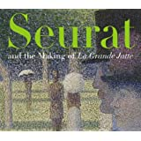 Seurat and the Making of 'La Grande Jatte'