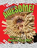 Ripley's Believe It or Not!: Completely Awesome