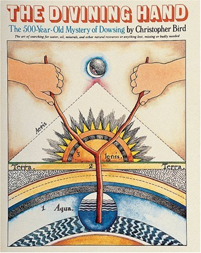 The Divining Hand:: The 500 year-old Mystery of Dowsing pdf epub