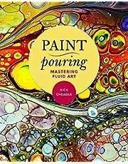 Paint Pouring: Mastering Fluid Art