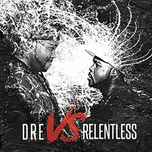 Relentless - Dre vs Relentless 2017