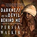 Darkness and the Devil Behind Me: A Lanie Price Mystery, Book 1 Audiobook by Persia Walker Narrated by Marti Dumas