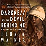 Darkness and the Devil Behind Me: A Lanie Price Mystery, Book 1 | Persia Walker