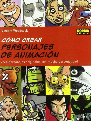 Descargar Libro CÓmo Crear Personajes De AnimaciÓn Vincent Woodcock