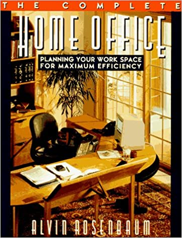 home office planning. Modren Home The Complete Home Office Planning Your Workspace For Maximum Efficiency  Alvin Rosenbaum 9780670852932 Amazoncom Books Throughout Office H