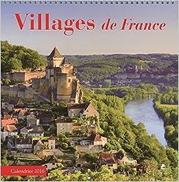 villages de france calendrier 2016 calendar french edition