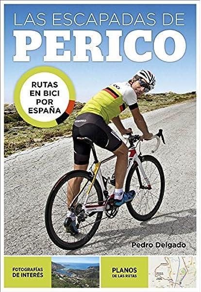 Las escapadas de Perico: Rutas en bici por España Ocio y tiempo ...