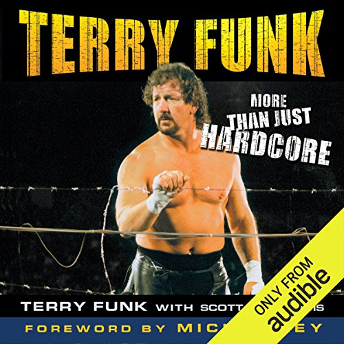 Terry Funk: More than Just Hardcore by Audible Studios