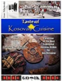 Taste of Kosovan Cuisine: Kosovo Cookbook (Balkan Cuisine 3)