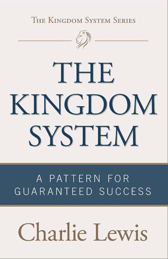 Read Online The Kingdom System: A Pattern for Guaranteed Success ebook