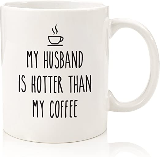 Amazon Com My Husband Is Hotter Than My Coffee Funny Mug Best Wife Birthday Gag Gifts Unique Valentine S Day Anniversary Or Bday Present Idea For Her From Husband Fun Novelty,Free Kitchen Design Software Online Australia