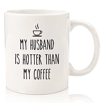 My Husband Is Hotter Than Coffee Funny Mug