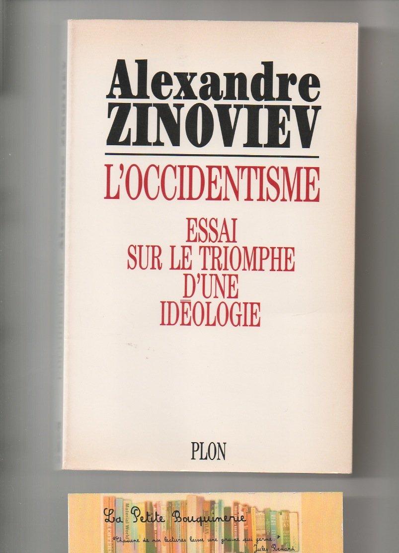 L Occidentisme Essai Sur Le Triomphe D Une Ideologie Amazon Es Alexandre Zinoviev Alexandre Libros En Idiomas Extranjeros