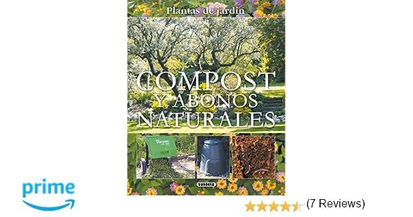 Compost Y Abonos Naturales Plantas De Jardin Plantas De Jardín: Amazon.es: Susaeta Ediciones S A: Libros