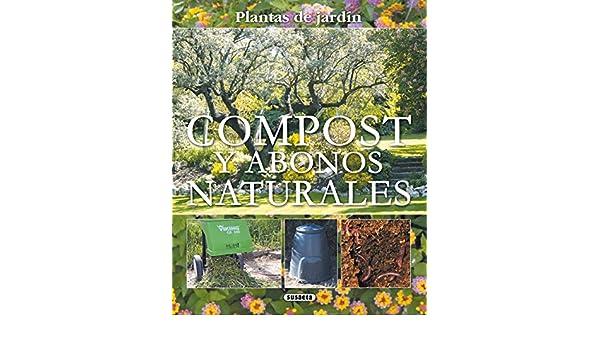 Compost y abonos naturales (Plantas de Jardín) (Spanish ...