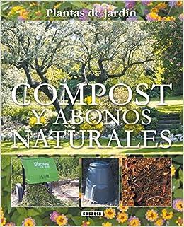 Compost Y Abonos Naturales Plantas De Jardin Plantas De Jardín: Amazon.es: Equipo Susaeta: Libros