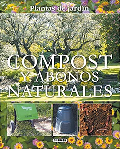 Compost y abonos naturales (Plantas de Jardín) (Spanish Edition)