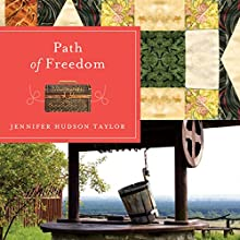 Path of Freedom Audiobook by Jennifer Hudson Taylor Narrated by Amy Tallmadge
