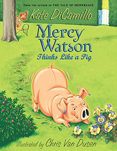 Mercy Watson Thinks Like a Pig -