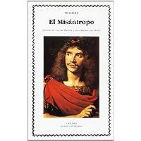 El Misántropo: o el atrabiliario enamorado (Letras Universales)