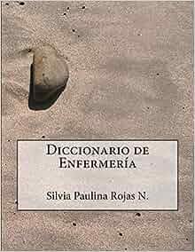Diccionario de Enfermería - Segunda Edición (Spanish Edition ...