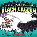 The Gym Teacher from the Black Lagoon [GYM TEACHER FROM THE BLACK LAG]
