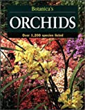 Botanica's Orchids: Over 1,200 Species Listed (Botanica's Gardening)