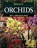 Botanica's Orchids: Over 1200 Species (Botanica's Gardening Series)
