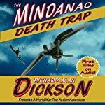 The Mindanao Death Trap | Richard Alan Dickson