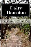 Daisy Thornton, Mary J. Holmes, 1500258318