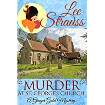Murder at St. George's Church: a cozy historical mystery (A Ginger Gold Mystery Book 7)