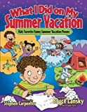 img - for What I Did on My Summer Vacation: Kids' Favorite Funny Summer Vacation Poems (Giggle Poetry) book / textbook / text book
