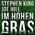 Im hohen Gras Hörbuch von Stephen King, Joe Hill Gesprochen von: David Nathan