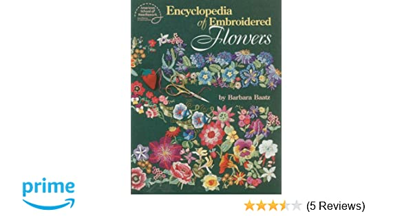 Encyclopedia Of Embroidered Flowers-78 Flower Designs-Barbara Baatz
