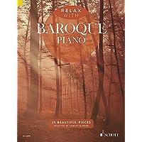 Relax with Baroque Piano–Relájate con 35traumhaften barocken mittelschweren