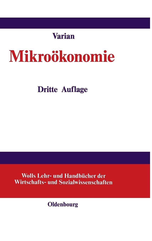 Mikroökonomie (Wolls Lehr- und Handbücher der Wirtschafts- und Sozialwissenschaften)