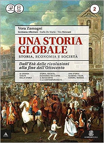 Una Storia Globale. Dall'età delle rivoluzioni alla fine dell'Ottocento