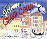There's a Dolphin in the Grand Canal!, John Bemelmans Marciano, 0670059870
