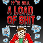 It's All a Load of Shit: The World According to Angry Dave 2 |  Angry Dave
