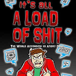 It's All a Load of Shit: The World According to Angry Dave 2 Audiobook