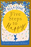 Five Steps to Happy: An uplifting novel based on a true story