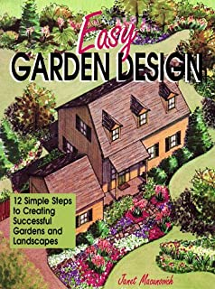 Designing Your Gardens and Landscapes 12 Simple Steps for