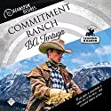 Commitment Ranch: Dreamspun Desires, Book 18 Audiobook by BA Tortuga Narrated by John Solo