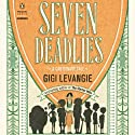 Seven Deadlies: A Cautionary Tale Audiobook by Gigi Levangie Narrated by Audrey Esparza