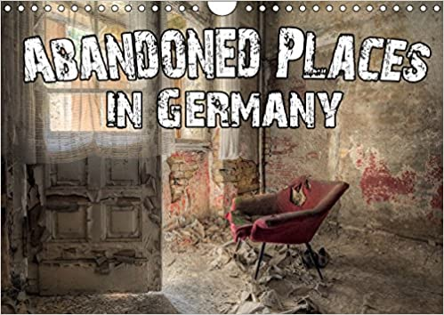 Abandoned Places in Germany 2019: A fascinating view into a