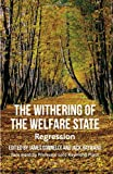 The Withering of the Welfare State : Regression, , 0230337147