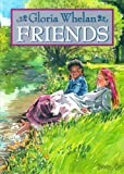 Friends, Gloria Whelan, 1882376552