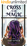 Cross the Line Magic (Believers Book 2)